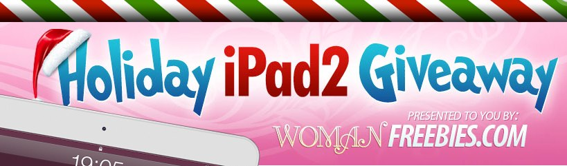 iPad2 Giveaway Woman Freebies – Free Samples, Sweepstakes and Coupons for Women